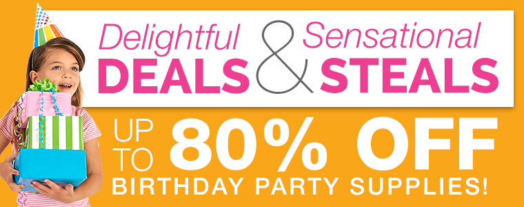 Deals & Steals - up to 80% off birthday party supplies!