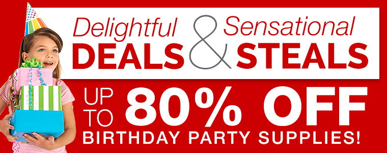 Delightful Deals and Sensational Steals - up to 80% off birthday party supplies!